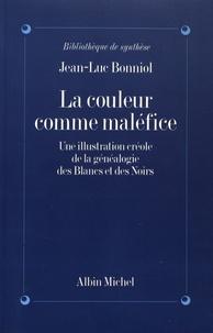 """Jean-Luc Bonniol - La couleur comme maléfice - Une illustration créole de la généalogie des """"Blancs"""" et des """"Noirs""""."""