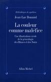 Jean-Luc Bonniol - La Couleur comme maléfice.