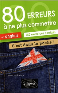 Jean-Luc Bordron - 80 erreurs à ne plus commettre en anglais A2-B1.