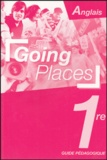 Jean-Luc Bordron - Anglais 1e Going Places - Guide pédagogique.