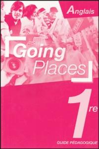 Jean-Luc Bordron - Anglais 1e Going Places - Guide pédagogique.