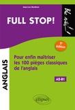 Jean-Luc Bordron - Full stop ! - Pour enfin maîtriser les 100 pièges classiques de l'anglais A2-B1.