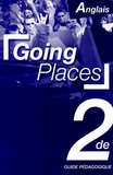 Jean-Luc Bordron - Going Places anglais 2e - Guide pédagogique.