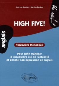 Jean-Luc Bordron et Martine Bordron - High Five! - Vocabulaire thématique pour enfin maîtriser le vocabulaire clé de l'actualité et enrichir son expression en anglais.
