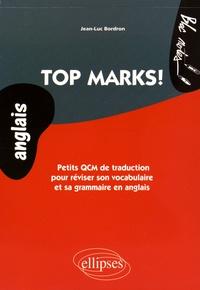 Jean-Luc Bordron - Top Marks! - Petits QCM de traduction pour réviser son vocabulaire et sa grammaire en anglais niveau 2.