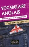 Jean-Luc Bordron - Vocabulaire anglais - 80 fiches avec exercices corrigés.