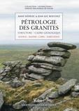 Jean-Luc Bouchez et Anne Nédélec - Pétrologie des granites - Structure, cadre écologique.