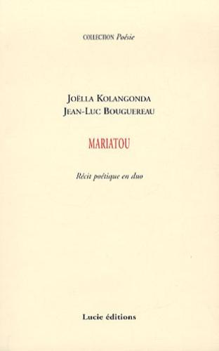 Jean-Luc Bouguereau et Joëlla Kolangonda - Mariatou - Récit poétique en duo.