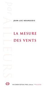 Jean-Luc Bourgeois - La mesure des vents.