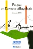 Jean Luc Bourrain - Progrès en dermato-allergologie Grenoble 2005.