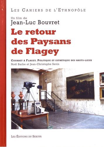 Le retour des Paysans de Flagey. Courbet à Flagey, politique et esthétique des hauts-lieux  avec 1 DVD