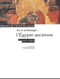 Jean-Luc Bovot et Christiane Ziegler - Art et archéologie : l'Egypte ancienne.
