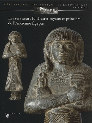 Jean-Luc Bovot - Les serviteurs funéraires royaux et princiers de l'Ancienne Egypte.
