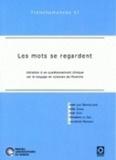 Jean-Luc Brackelaire et Atti Duval - Les mots se regardent - Initiation à un questionnement clinique sur le langage en sciences de l'homme. 1 DVD