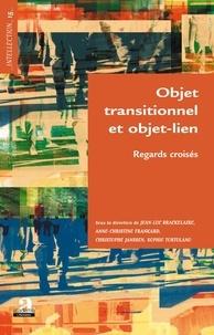 Jean-Luc Brackelaire et Anne-Christine Frankard - Objet transitionnel et objet-lien - Regards croisés.