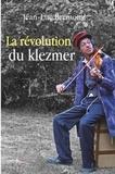 Jean-Luc Bremond - La révolution du Klezmer - Le roman d'un juif ashkénaze.
