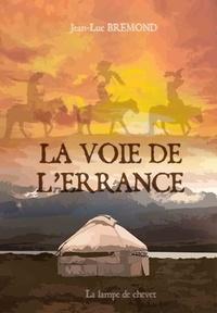 Jean-Luc Bremond - La voie de l'errance.