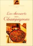Jean-Luc Brillet et Frédéric Jaunault - Les desserts aux champignons.