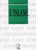Jean-Luc Brunin - L'Islam... tout simplement.