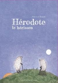 Jean-Luc Buquet - Hérodote le hérisson.