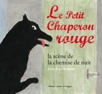 Jean-Luc Buquet - Le petit chaperon rouge - La scène de la chemise de nuit.