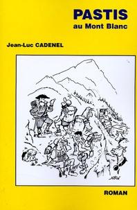 Jean-Luc Cadenel - Pastis au Mont Blanc.
