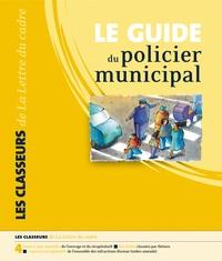 Jean-Luc Calon - Le guide de la responsabilité du policier municipal.