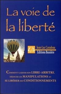 Jean-Luc Caradeau - La voie de la liberté.