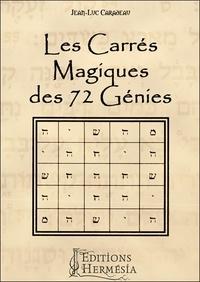 Jean-Luc Caradeau - Les carrés magiques des 72 génies.