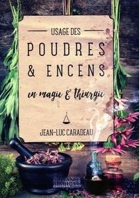 Jean-Luc Caradeau - Usage des poudres et encens en magie et théurgie.