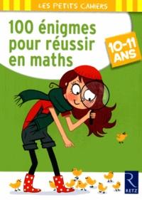 Jean-Luc Caron et Jacques de Vardo - 100 énigmes pour réussir en maths 10-11 ans.