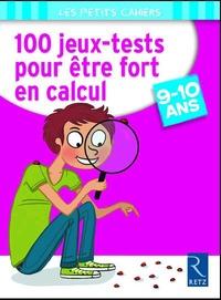 Jean-Luc Caron et Jacques de Vardo - 100 jeux-tests pour être fort en calcul - 9-10 ans.