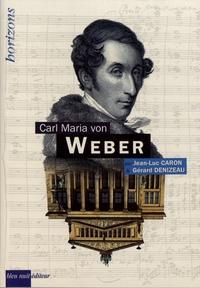 Jean-Luc Caron et Gérard Denizeau - Carl Maria von Weber.