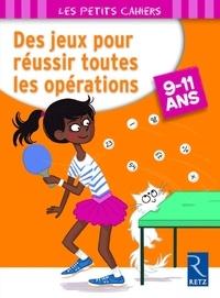 Jean-Luc Caron - Des jeux pour réussir toutes les opérations - 9-11 ans.