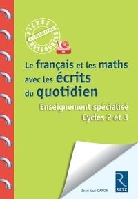 Le français et les maths avec les écrits du quotidien - Ensiegnement spécialisé Cycles 2 et 3.pdf