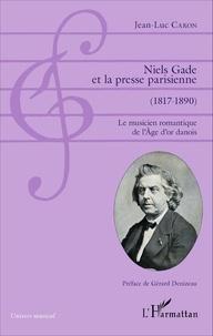 Niels Gade et la presse parisienne (1817-1890) - Le musicien romantique de lAge dor danois.pdf