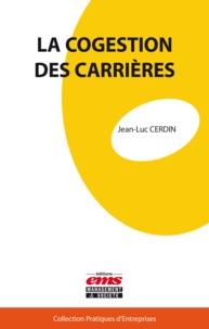 Jean-Luc Cerdin - La cogestion des carrières.