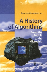 Jean-Luc Chabert - A History of Algorithms - From the Pebble to the Microship.