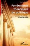 Jean-Luc Chabot - Fondements théoriques du politique - La pensée politique, l'Europe, les Droits de l'homme.