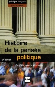 Jean-Luc Chabot - Histoire de la pensée politique - Fin XVIIIe-début XXIe siècle.