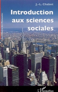 Jean-Luc Chabot - Introduction aux sciences sociales.