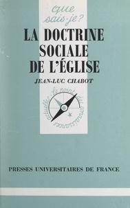 Jean-Luc Chabot et Paul Angoulvent - La doctrine sociale de l'Église.