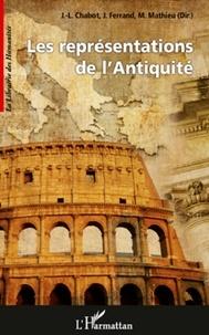 Jean-Luc Chabot et Jérôme Ferrand - Les représentations de l'Antiquité.