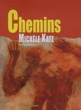 Jean-Luc Chalumeau et Michèle Katz - Chemins - Michèle Katz.