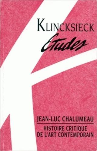 Jean-Luc Chalumeau - Histoire critique de l'art contemporain.