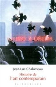 Jean-Luc Chalumeau - Histoire de l'art contemporain.