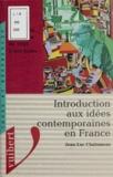 Jean-Luc Chalumeau - Introduction aux idées contemporaines en France - La pensée en France de 1945 à nos jours.