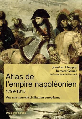 Atlas de l'empire napoléonien 1799-1815. Vers une nouvelle civilisation européenne 2e édition
