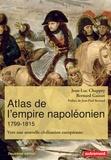 Jean-Luc Chappey et Bernard Gainot - Atlas de l'empire napoléonien 1799-1815 - Vers une nouvelle civilisation européenne.