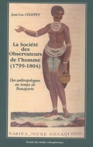 Jean-Luc Chappey - La Société des Observateurs de l'homme (1799-1804). - Des anthropologues au temps de Bonaparte.